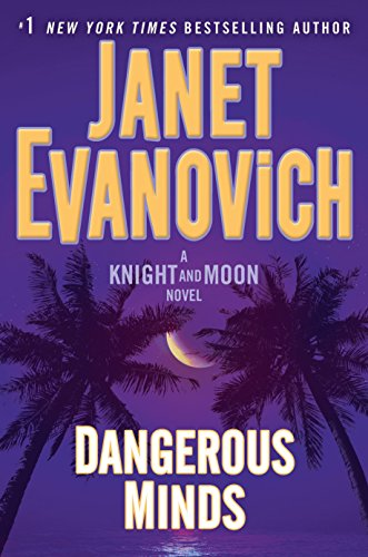 Dangerous Minds: A Knight and Moon Novel by Janet Evanovich