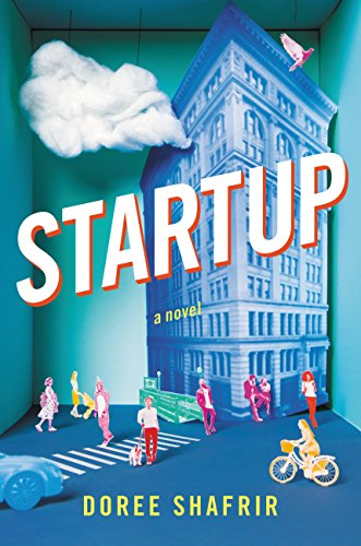 Startup: A Novel by Doree Shafrir
