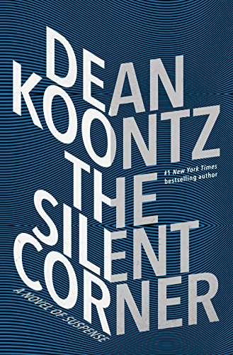 The Silent Corner: A Novel of Suspense by Dean Koontz