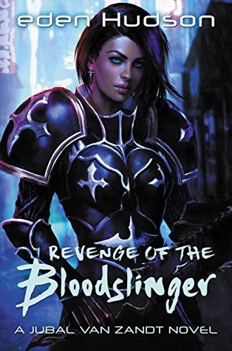 Revenge of the Bloodslinger by eden Hudson