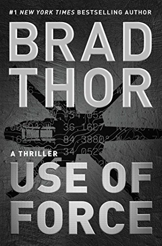 Use of Force: A Thriller (The Scot Harvath Series Book 17) by Brad Thor