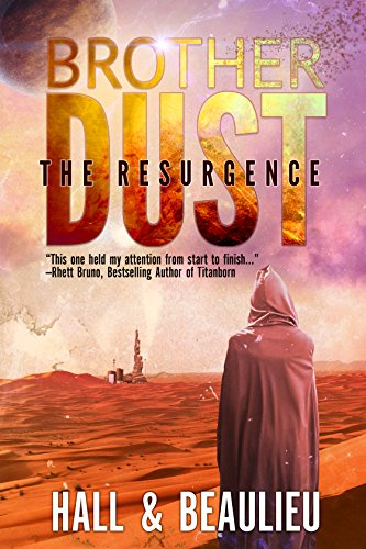 Brother Dust: The Resurgence by Steve Beaulieu