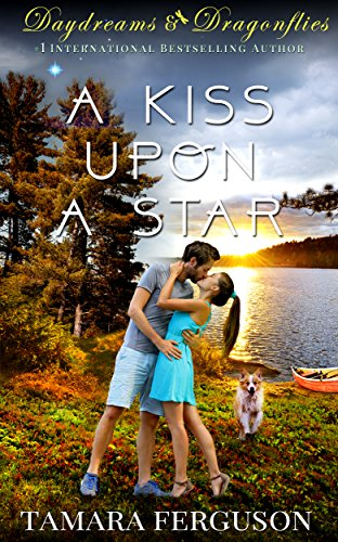 A KISS UPON A STAR (Daydreams & Dragonflies Sweet Romance 1) by Tamara Ferguson