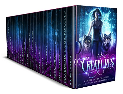 Creatures - A Limited Edition Collection of Urban Fantasy and Paranormal Romance by Various Authors