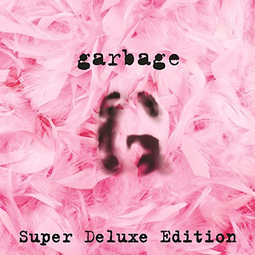 Garbage (20th Anniversary Super Deluxe Edition/Remastered) By Garbage