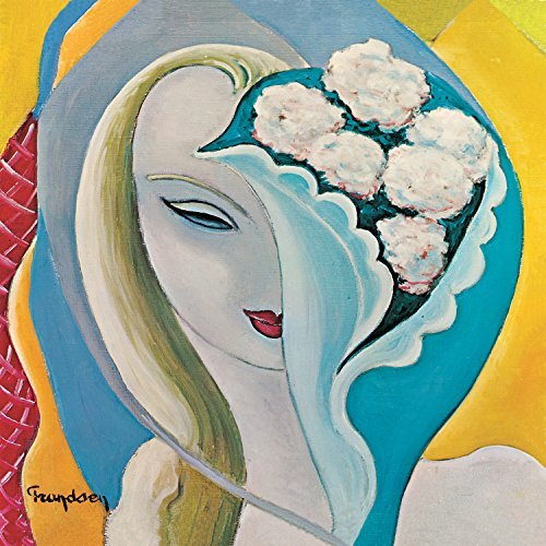 Layla And Other Assorted Love Songs By Derek & The Dominos