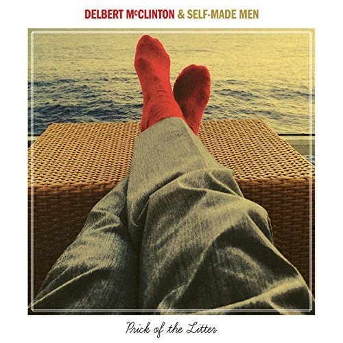 Prick of the Litter By Delbert McClinton & Self-Made Men