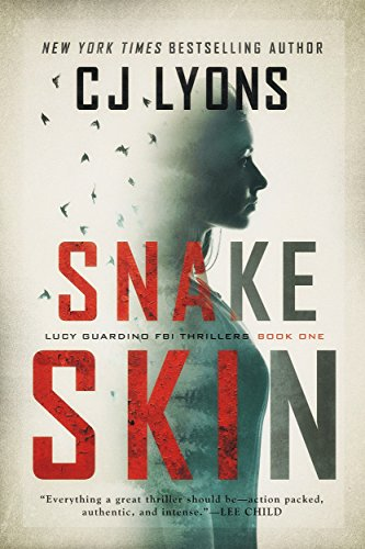 Snake Skin: A Lucy Guardino FBI Thriller Novel by CJ Lyons