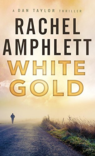 White Gold (the Dan Taylor series) by Rachel Amphlett