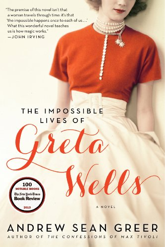 The Impossible Lives of Greta Wells: A Novel by Andrew Sean Greer