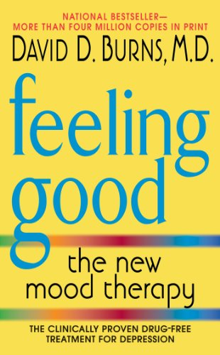 Feeling Good: The New Mood Therapy by David D. Burns M.D.
