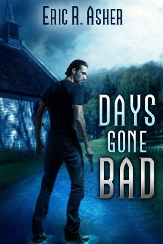 Days Gone Bad (Vesik Book 1) by Eric Asher