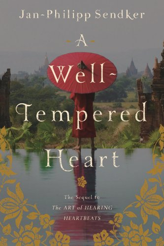 A Well-tempered Heart (Art of Hearing Heartbeats Book 2) by Jan-Philipp Sendker