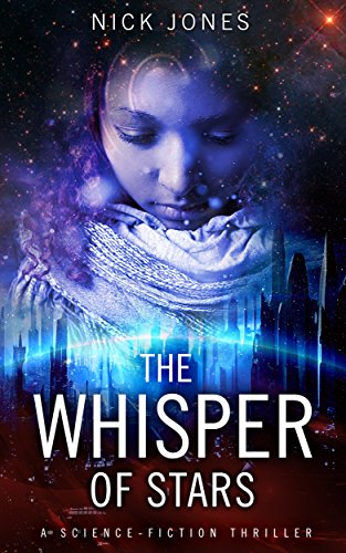 The Whisper of Stars: A Science-Fiction Thriller (Hibernation Series Book 1) by Nick Jones
