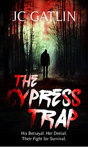 The Cypress Trap: A Florida Suspense Thriller by JC Gatlin