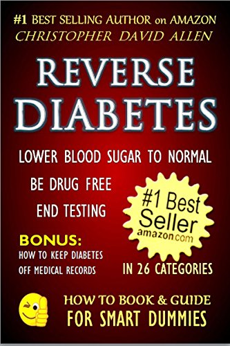 REVERSE DIABETES by CHRISTOPHER DAVID ALLEN