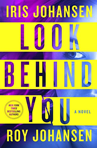 Look Behind You: A novel (Kendra Michaels) by Iris Johansen