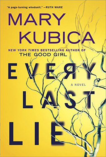 Every Last Lie: A Gripping Novel of Psychological Suspense by Mary Kubica