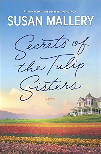 Secrets of the Tulip Sisters: The Perfect Beach Read of the Summer by Susan Mallery