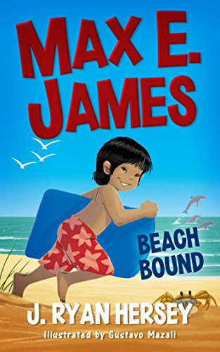 Max E. James: Beach Bound by J. Ryan Hersey