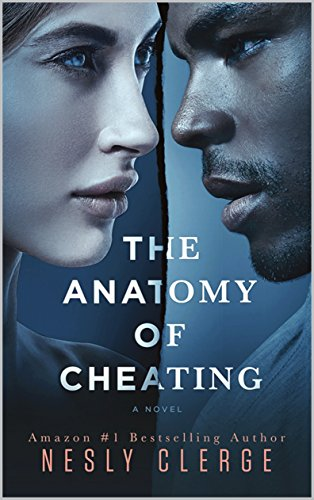 The Anatomy of Cheating: A Novel by Nesly Clerge