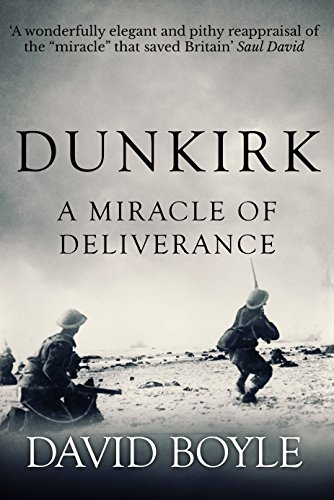 Dunkirk: A Miracle of Deliverance by David Boyle