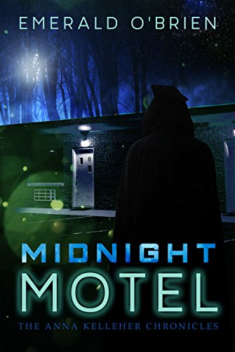 Midnight Motel (The Anna Kelleher Chronicles Book 1) by Emerald O'Brien