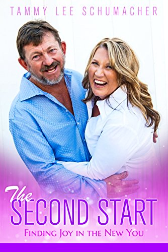 The Second Start: Finding Joy in the New You by Tammy Lee Schumacher