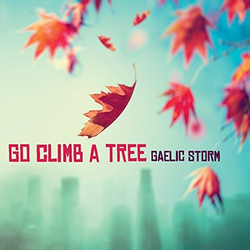 Go Climb a Tree By Gaelic Storm