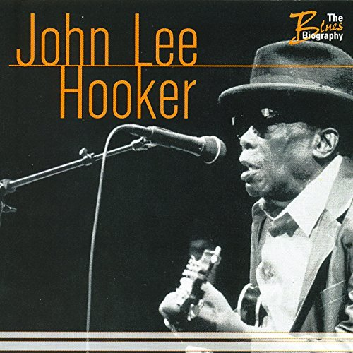 The Blues Biography By John Lee Hooker