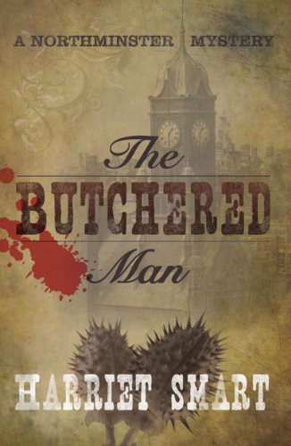 The Butchered Man (The Northminster Mysteries Book 1) by Harriet Smart