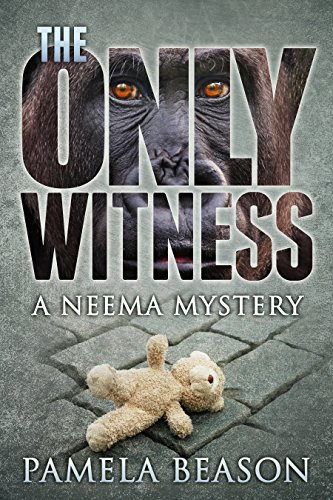The Only Witness (The Neema Mystery Series Book 1) by Pamela Beason