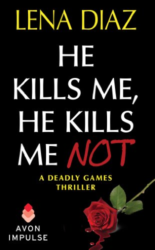 He Kills Me, He Kills Me Not by Lena Diaz