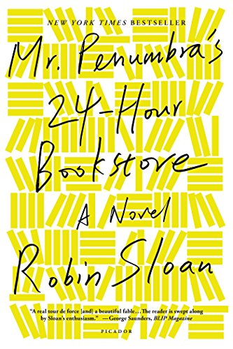 Mr. Penumbra's 24-Hour Bookstore: A Novel by Robin Sloan