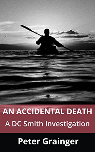 An Accidental Death: A DC Smith Investigation by Peter Grainger