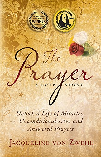 The Prayer, A Love Story by Jacqueline von Zwehl