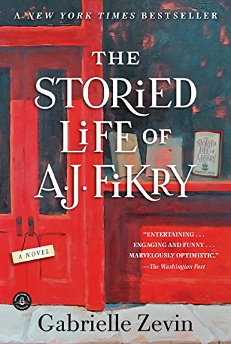 The Storied Life of A. J. Fikry: A Novel by Gabrielle Zevin