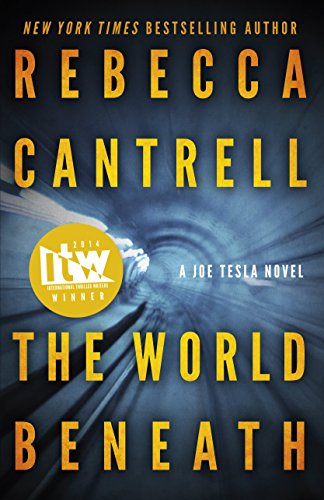 The World Beneath (Joe Tesla Series Book 1) by Rebecca Cantrell