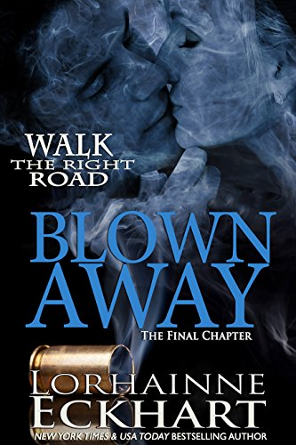 Blown Away, The Final Chapter by Lorhainne Eckhart