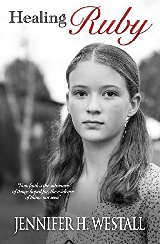 Healing Ruby: A Novel: Healing Ruby Book 1 by Jennifer H. Westall