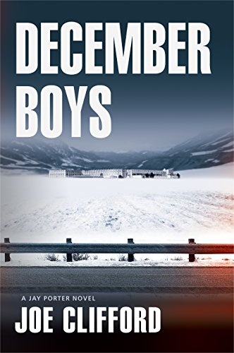 December Boys (The Jay Porter Series) by Joe Clifford