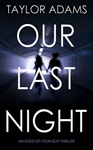 OUR LAST NIGHT by TAYLOR ADAMS