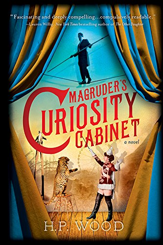 Magruder's Curiosity Cabinet: A Novel by H.P. Wood