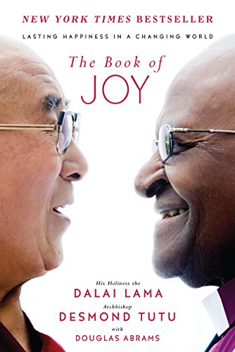 The Book of Joy: Lasting Happiness in a Changing World by Dalai Lama