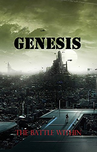 Genesis - the Battle Within (Pillars of Creation Book 1) by David Tucker
