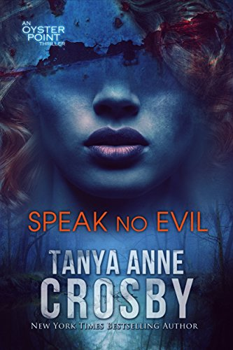 Speak No Evil by Tanya Anne Crosby