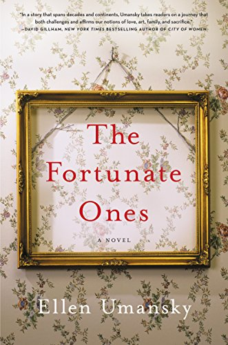 The Fortunate Ones: A Novel by Ellen Umansky
