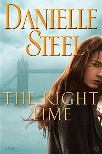 The Right Time: A Novel by Danielle Steel