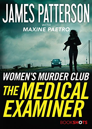 The Medical Examiner: A Women's Murder Club Story (BookShots) by James Patterson
