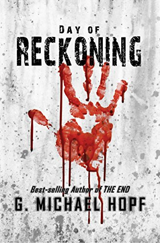 Day of Reckoning: (A Post-Apocalyptic Pandemic Thriller) by G. Michael Hopf